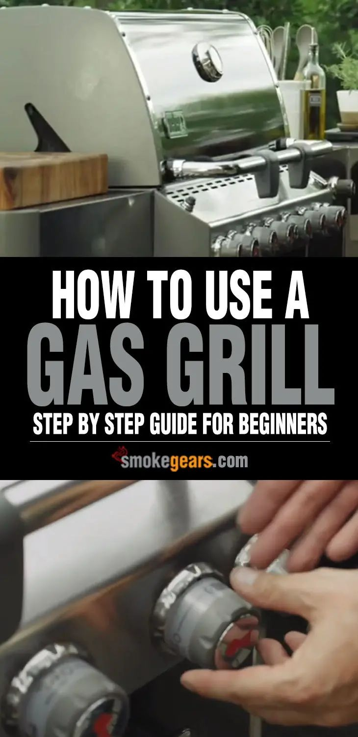 How to use a gas grill step by step guide for beginners