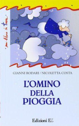 Amazon.it: L'omino della pioggia - Gianni Rodari, Nicoletta Costa - Libri DA TRE ANNI seguono altri libretti di RODARI 4€