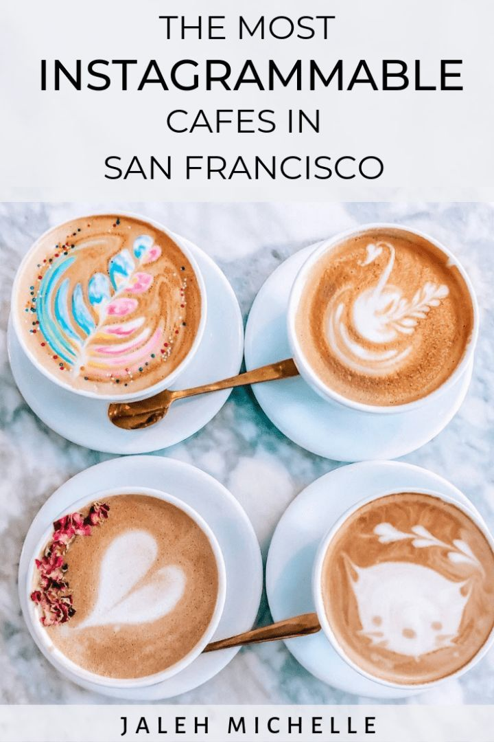 The Most Instagrammable Cafes Coffee Shops And Bakeries In San Francisco Jaleh Michelle Foodie Travel Foodie Travel Usa Travel Food