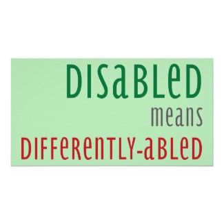 I love this! I think that it is a good spin on a common misconception about persons with disabilities.