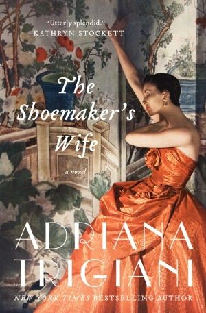 The Shoemaker's Wife- one of the best books I have read recently.  Two Italian immigrants come to America each is search of something different and discover each other. A true love story