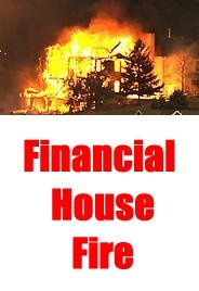 Do You Have Wealth Insurance?: Finance House, House Fire, Financial House