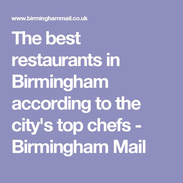 The best restaurants in Birmingham according to the city's top chefs - Birmingham Mail