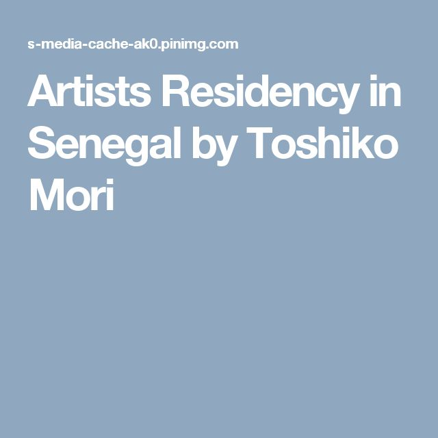 Artists Residency in Senegal by Toshiko Mori
