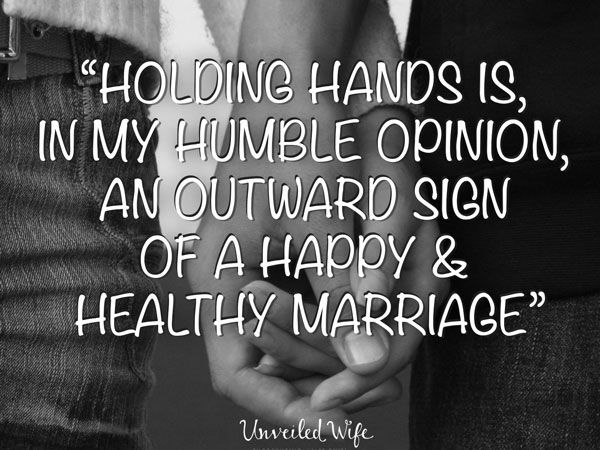 The Importance Of Holding Hands --- I once had talked to a gal who wouldn't show affection to her husband in public. Why? She wanted to be a good role model for young girls. The Bible says that older women should be role models for younger women. Really? Did she really just say that h… Read More Here http://unveiledwife.com/the-importance-of-holding-hands/