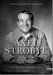 Axel Strøbye af Per Kuskner, Peer Kaae, ISBN 9788771084511