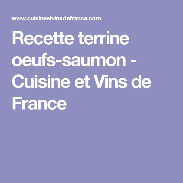 Recette terrine oeufs-saumon - Cuisine et Vins de France