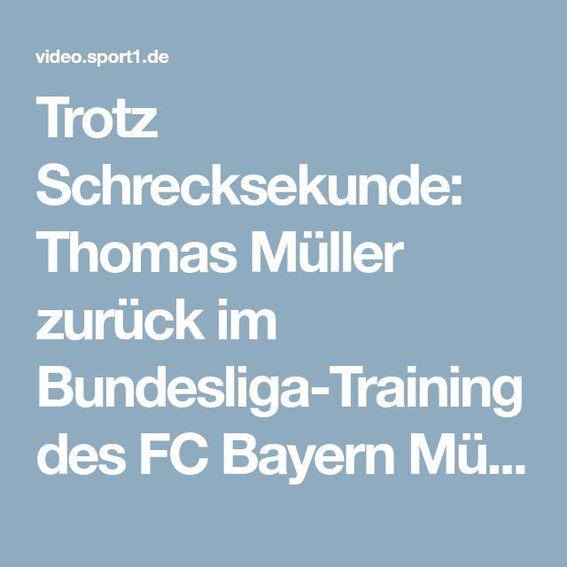 Trotz Schrecksekunde: Thomas Müller zurück im Bundesliga-Training des FC Bayern München