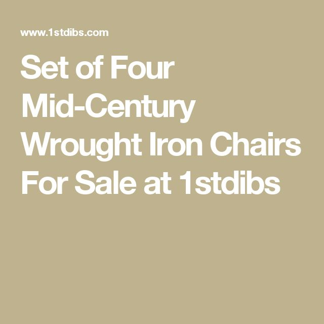 Best 25+ Wrought iron chairs ideas on Pinterest | Modern ...
