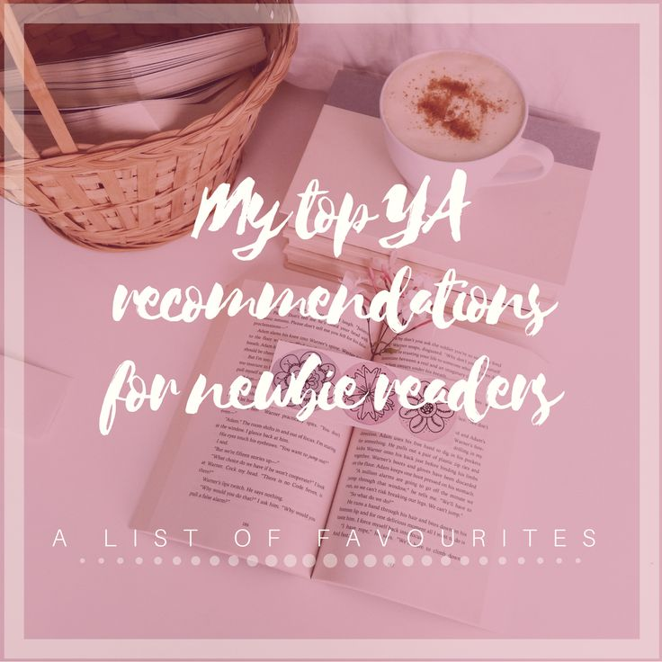 MY TOP RECOMMENDATIONS FOR NEWBIE READERS | YOUNG ADULT