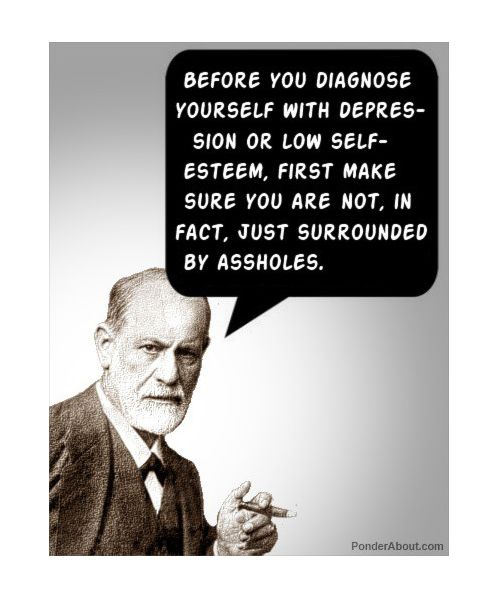 Yes doctor: Words Of Wisdom, Remember This, Food For Thoughts, Reality Check, Selfesteem, Good Advice, True Stories, Sigmund Freud, Self Esteem