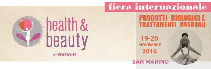 Health & Beauty: a San Marino la quarta edizione della Fiera Internazionale della Salute e della Bellezza Naturale (19/20 novembre 2016)!
