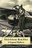 Dick Folsom: Bush Pilot A Legend Reflects by Jake Morrel (Author) #Kindle US #NewRelease #Engineering #Transportation #eBook #ad