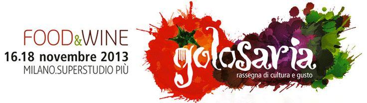 Golosaria 2013 (16 – 18 novembre, Superstudio Più, Milano) | Eventi | Maestri del Gusto