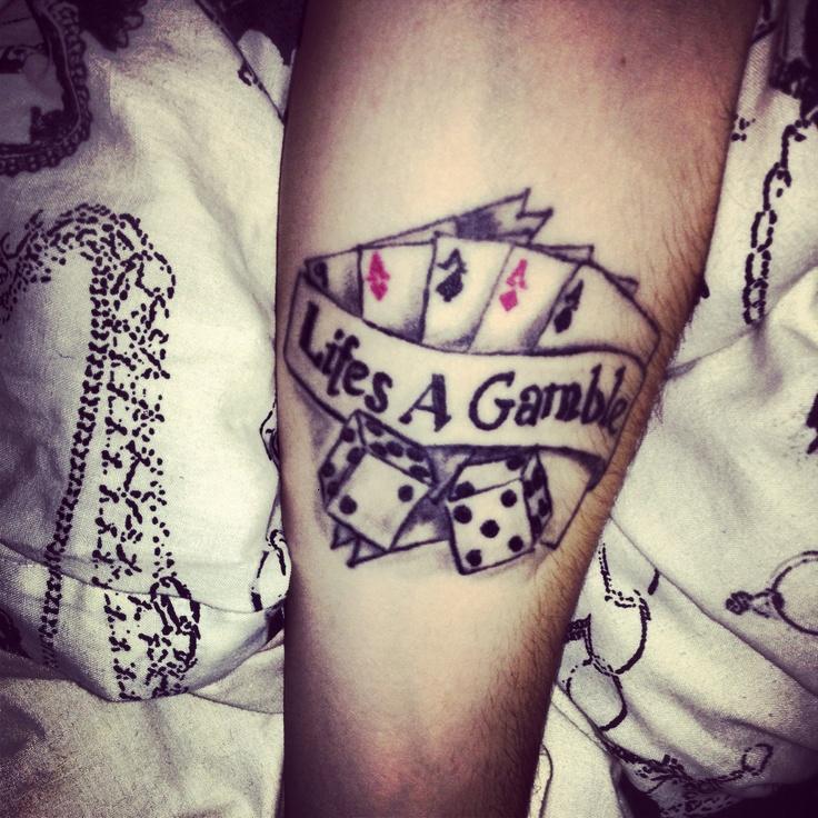 LifeS A Gamble Tattoo
