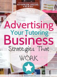 Advertising Your Tutoring Business – Strategies That Work.  The Tutor House