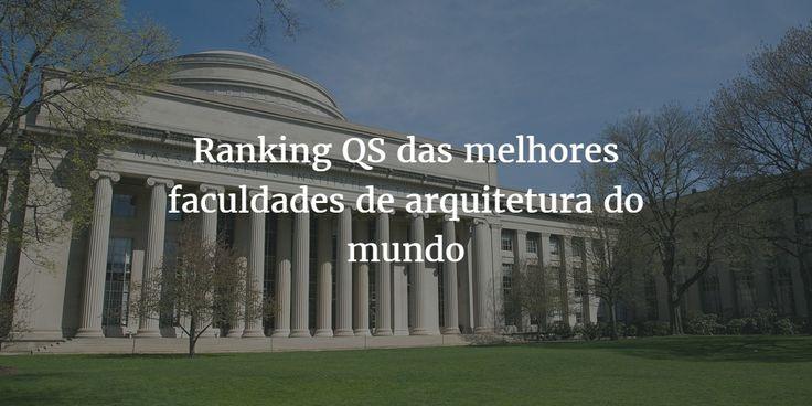Ranking QS das 200 melhores faculdades de arquitetura do mundo
