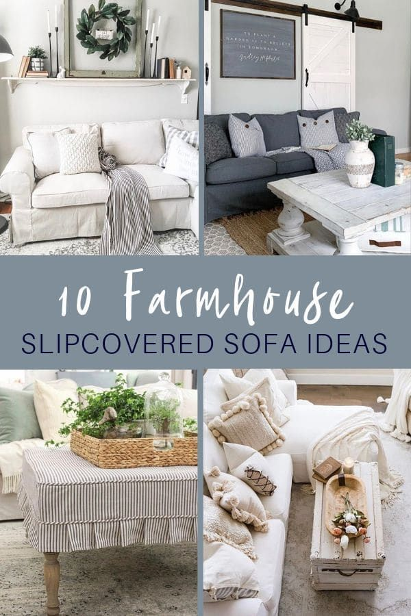 SLIPCOVERED SOFA IDEAS FOR THE BEST FIT IN YOUR FARMHOUSE ...