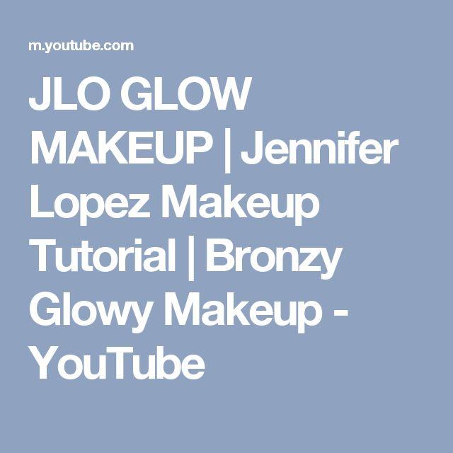 JLO GLOW MAKEUP | Jennifer Lopez Makeup Tutorial | Bronzy Glowy Makeup - YouTube