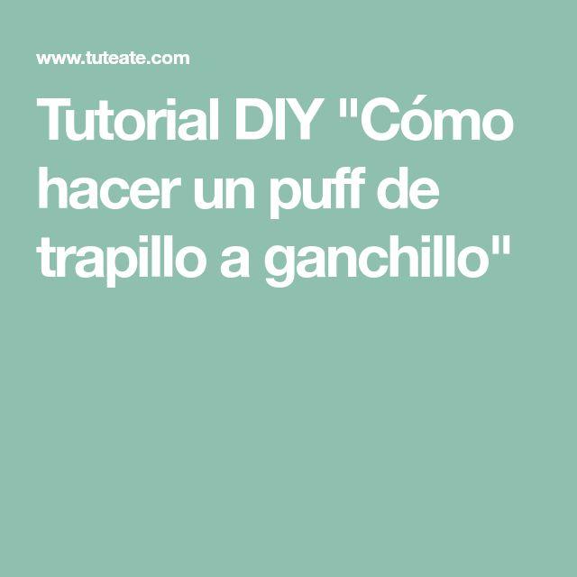 """Tutorial DIY """"Cómo hacer un puff de trapillo a ganchillo"""""""