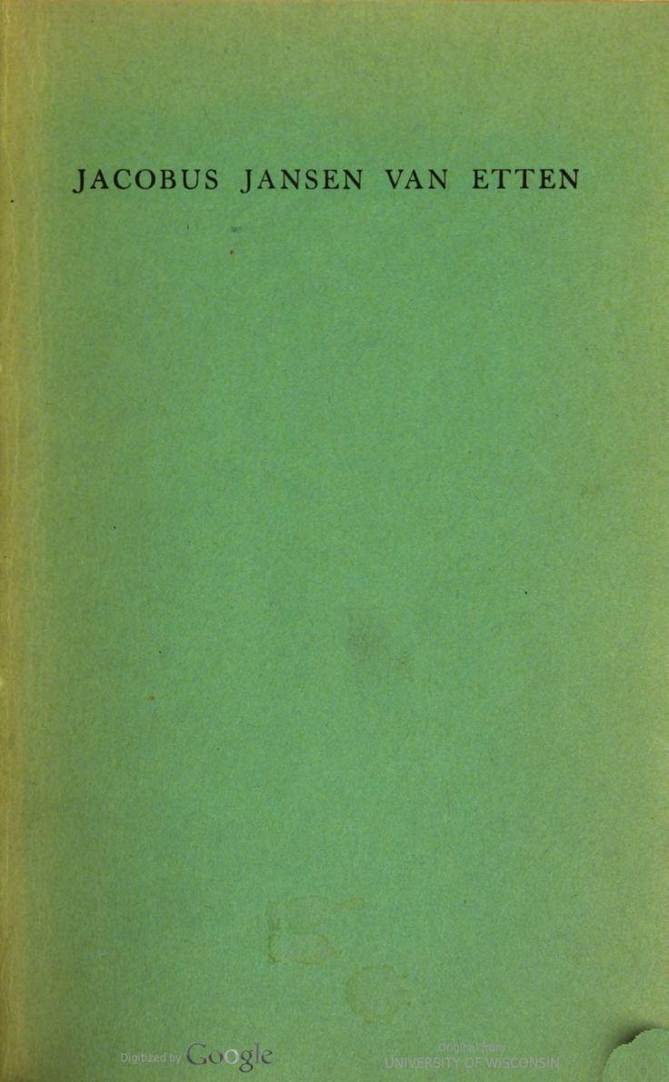 Jacobus Jansen van Etten : some ten generations in America of Jacobus Jansen van Etten, immigrant, from Etten, North Brabent, Holland to Kingston, New York about 1663 / author and compiler Eva Alice Scott, 1950.