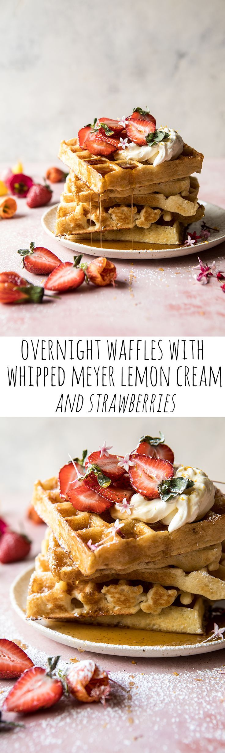 Overnight Waffles with Whipped Meyer Lemon Cream and Strawberries | halfbakedharvest.com #brunch #breakfast #waffles #easter #mothersday