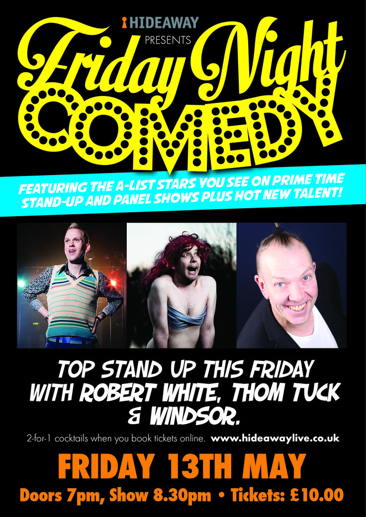 This Friday - #Comedy with Robert White, Thom Tuck and Windsor #Streatham http://www.hideawaylive.co.uk/friday-night-comedy-13th-may-2016
