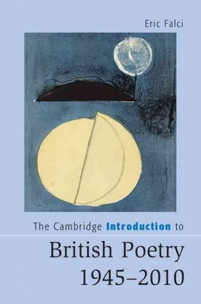 The Cambridge Introduction to British Poetry 1945-2010