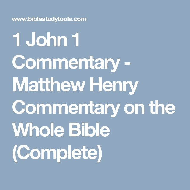 1 John 1 Commentary - Matthew Henry Commentary on the Whole Bible (Complete)