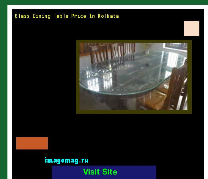 Glass Dining Table Price In Kolkata 102842 - The Best Image Search