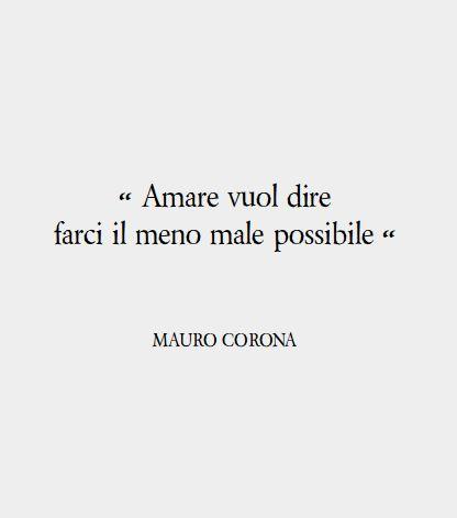 Citazione di Mauro Corona, scrittore