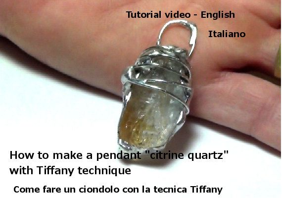 How to make a citrine quarz pendant with Tiffany technique
