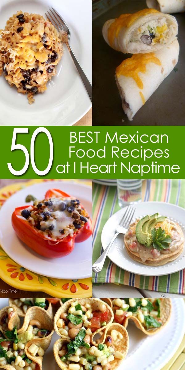 50 amazing Mexican food recipes ...perfect for Cinco De Mayo!