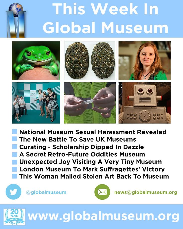 This Week - National Museum Sexual Harassment Revealed * New Battle To Save UK Museums * Scholarship Dipped In Dazzle * Retro-Future Oddities Museum * Museum Marking Suffragettes' Victory * Unexpected Joy Visiting A Very Tiny Museum http://www.globalmuseum.org #museums #news #globalmuseum #jobs