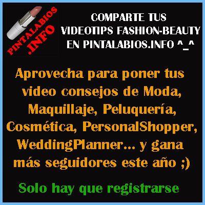 Comparte tus VideoConsejos de #Moda  #Beauty #Peluquería #WeddingPlanner  #PersonalShopper http://www.pintalabios.info/es/
