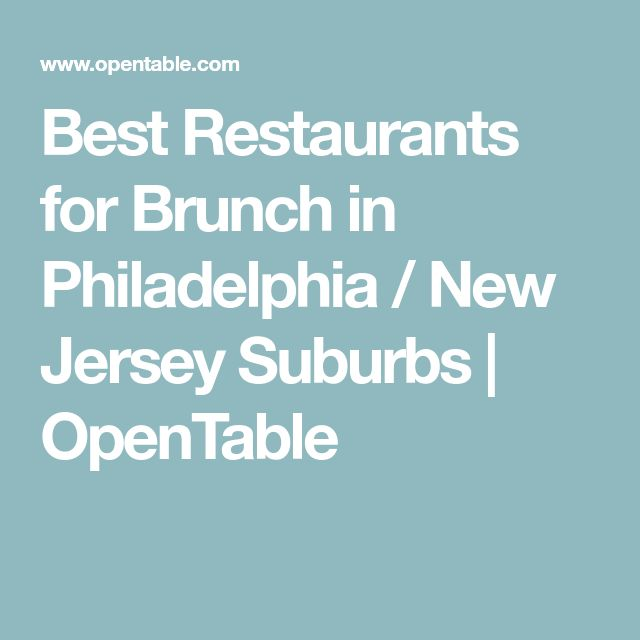 Best Restaurants For Brunch In Philadelphia / New Jersey