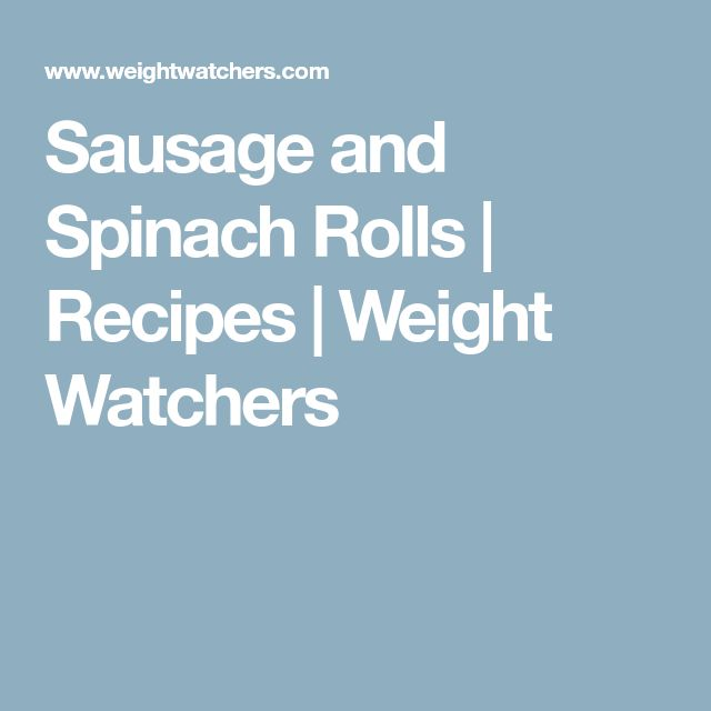Sausage and Spinach Rolls | Recipes | Weight Watchers