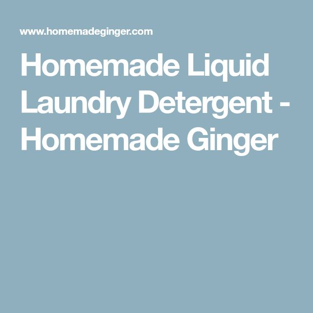 Homemade Liquid Laundry Detergent - Homemade Ginger