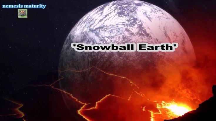 'Snowball Earth' - The Perfect Storm What Caused the Largest Glaciation Event in Earth's History, known as 'Snowball Earth'? Geologists and climate sci... - nemesis maturity - Google+