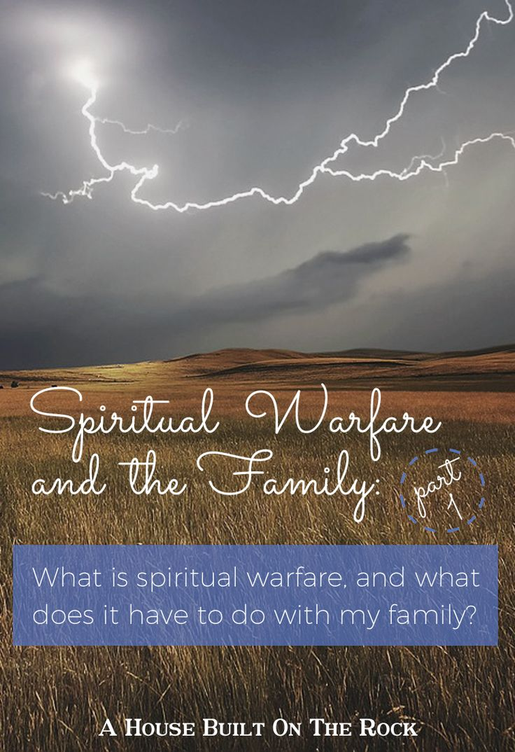 What is spiritual warfare, and what does it have to do with my family? Learn how to identify spiritual warfare in your home and how to fight it.