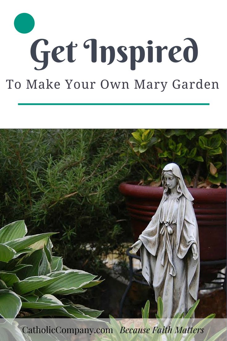A beautiful note of inspiration for you. Create your own Mary garden!