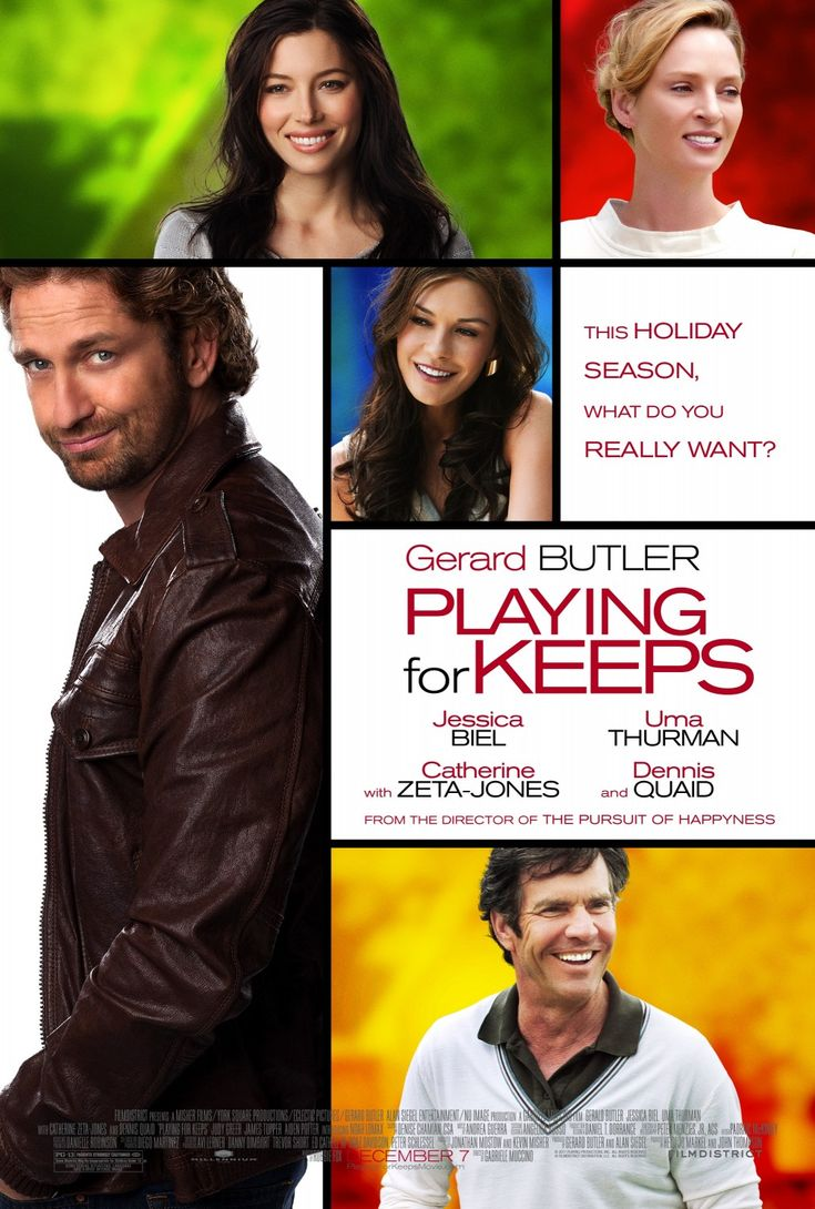  Playing for Keeps [2012]  Gerard Butler Jessica Biel, Catherine Zeta-Jones Dennis Quaid Uma Thurman Genre:Comedy, Romance, Sport Rating: for some sexual situations, language and a brief intense image:1 hour 35 minutes a romantic comedy about a charming, down-on-his luck former soccer star (Butler) who returns home to put his life back together. Looking for a way to rebuild his relationship with his son, he gets roped into coaching the boy's soccer team. But his attempts to finally become