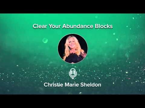 Clear Your Abundance Blocks- Online Training with Christie Marie Sheldon - YouTube