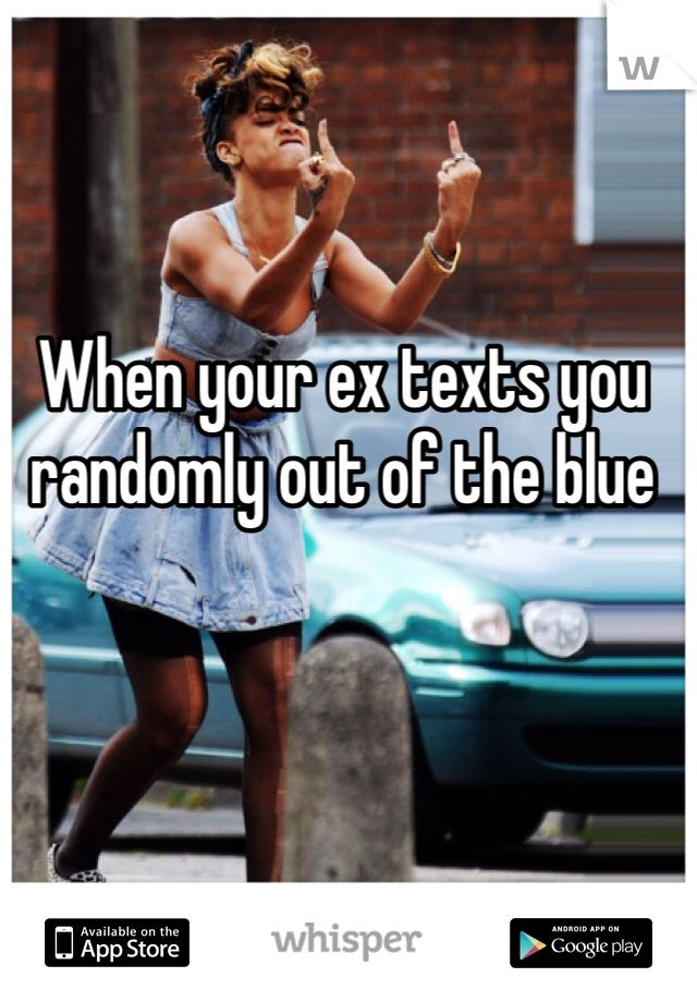 when your ex girlfriend texts you