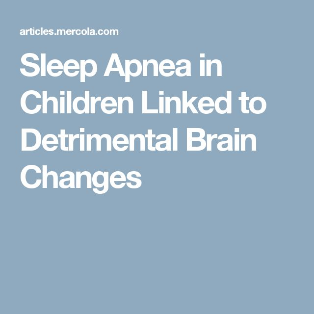 Sleep Apnea in Children Linked to Detrimental Brain Changes
