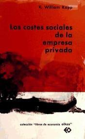 Los costes sociales de la empresa privada / K. William Kapp. - Vilassar de Mar : Oikos-Tau, D.L., 1966.