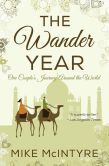 The Wander Year: One Couple's Journey Around the World by Mike McIntyre