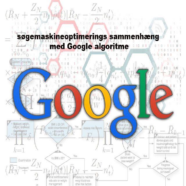 søgemaskineoptimerings sammenhæng med Google algoritmer   digital markedsføring