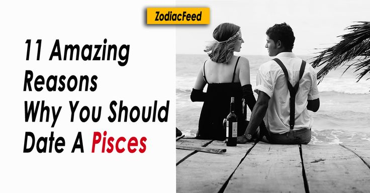 If you have got your eyes on them update yourself with these hacks to get hold of them and make them stay. Reasons you should know about dating a pisces.