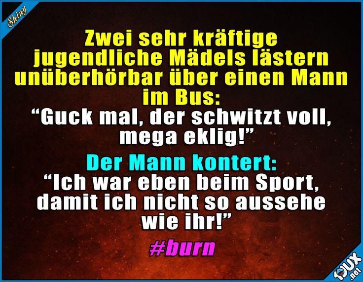 Dann war erst mal Ruhe! #gutgekontert #Konter #burn #Sprüche #Jodel #Statussprüche #GutenMorgen #lachen #peinlich